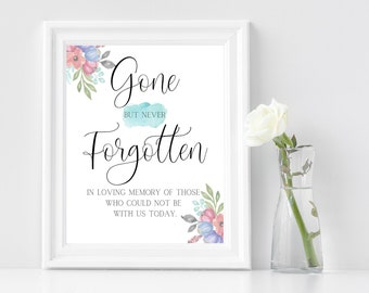 """Gone But Never Forgotten, In Loving Memory,Wedding Printable Sign, Wedding Memorial Sign, Wedding Memorial Table, Rememberance Sign, 8""""x 10"""""""