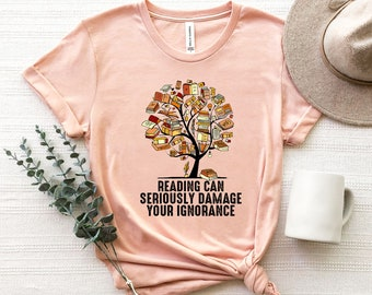 Reading Can Seriously Damage Your Ignorance, Book Lover - Unisex T Shirt.