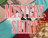 MYSTERY SHIRT Sale Shirt - Women's Shirt - Shirt Fun Gift Grab Bag Sale Items Tshirt Women Fun Scatterbrain Tees Mystery T-shirt Sale