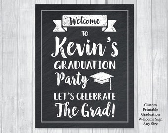 Graduation Party Custom Printable Chalkboard Welcome Sign in Any Size - Personalized with Grad's Name - Class of 2018 - High School, College