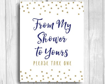 From My Shower to Yours, Please Take One 5x7, 8x10 Printable Baby Shower, Bridal Shower Navy Blue and Gold Glitter Sign - Instant Download