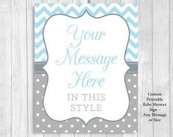 Custom Personalized Boy's Baby Shower Printable Sign - Your Message - Any Size - Light Blue and Gray Chevron & Polka Dots