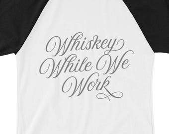 Whiskey While We Work Baseball 3/4 Sleeve Tshirt
