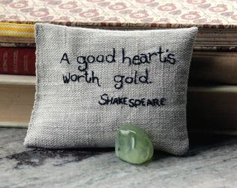 A good heart's worth gold - Shakespeare Lavender sachet in linen with embroidered text