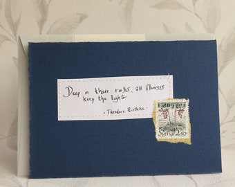 Deep in their roots, all flowers keep the light - Theodore Roethke - Quote - Wisdom - Card with handwritten text & Handmade envelope - Hope