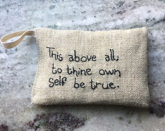 This above all; to thine own self be true - Shakespeare - Quote - Lavender sachet in linen with embroidered text - organic - freshener
