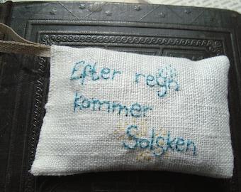 Efter regn kommer solsken - Swedish for After rain comes sunshine Lavender sachet in linen with embroidered text