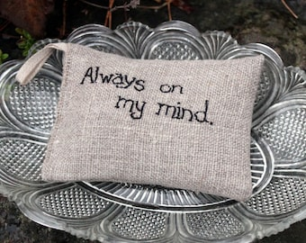 Lavender sachet in natural linen with hand embroidered text 'Always on my mind'