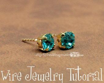 Wire Wrap Earring Tutorial, Post Earring Pattern, Tutorial For Post or Stud Earrings, Wire Jewelry Tutorial , Learn to Wire Wrap, PDF File