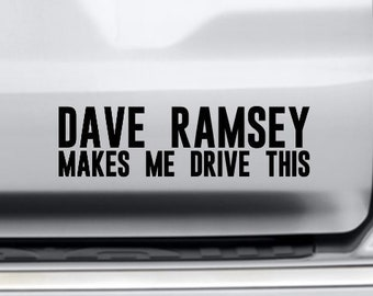b16bad26f DAVE RAMSEY makes me drive this decal for Dave Ramsey fans!