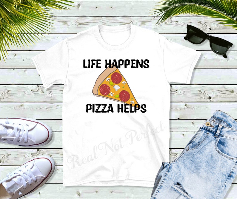 Life Happens Pizza Helps Sublimation Image JPG and PNG Files For Shirts and More
