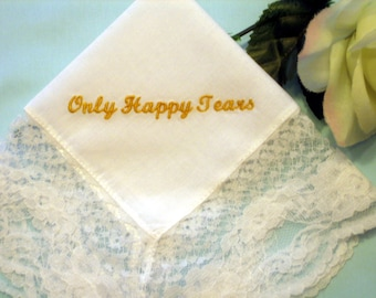 Wedding Lace Handkerchief 199S - Only Happy Tears - Embroidered - Bridal Party - Bridal Gift - Sweet - Simple - Ships Fast - Free ShippingUS