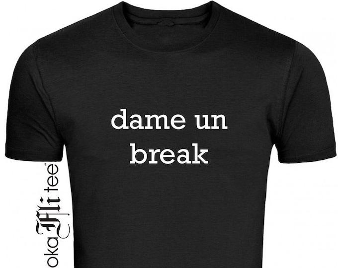Dame Un Break