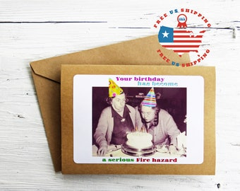 Funny Birthday Card- Your Birthday Has Become a Serious Fire Hazard- Kraft Card Stock- Blank Inside- FREE US SHIPPING
