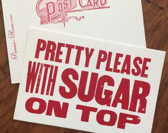 Pretty Please with SUGAR ON TOP 6 hand printed letterpress mini prints post cards