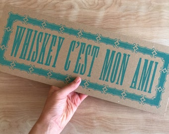 WHISKEY C'est MON AMI sign, turquoise New Orleans Louisiana French Cajun love whiskey kitchen decor gifts diner art print letterpress poster