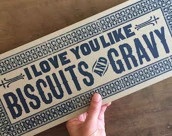 I Love You Like BISCUITS And GRAVY letterpress sign, kitchen decor, gifts for chefs, breakfast art, restaurant print, diner poster, Southern