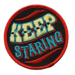 Keep Staring Patch - Sideshow Embroidered Patch, Circus Sideshow Freak