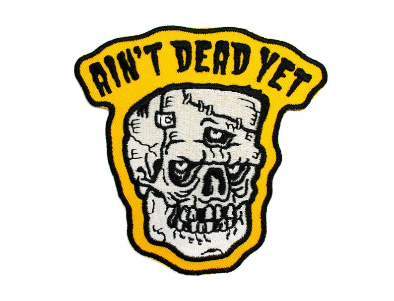 Ain't Dead Yet Patch  Lowbrow Monster Art Horror image 0