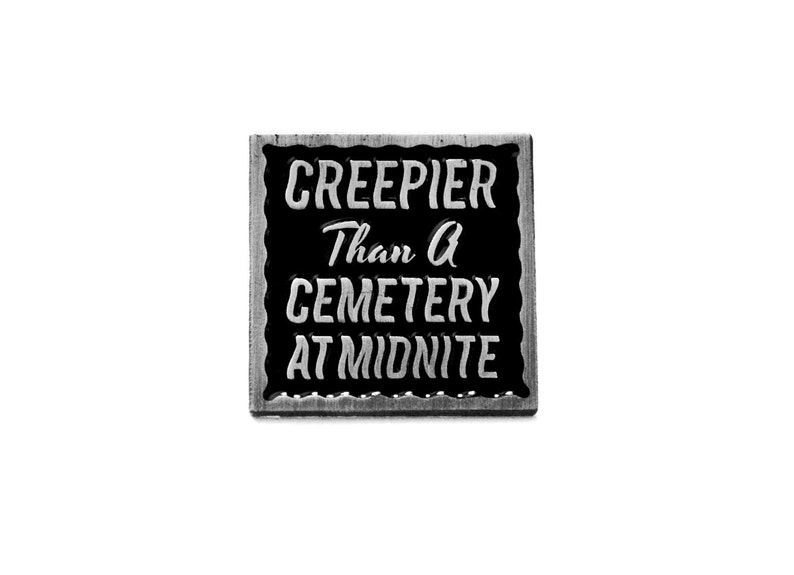 Creepier Than A Cemetery At Midnite Enamel Pin  1 image 0