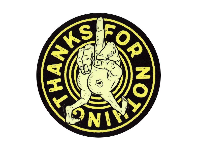 Thanks for Nothing Vinyl Sticker Walking Middle Finger FREE image 0