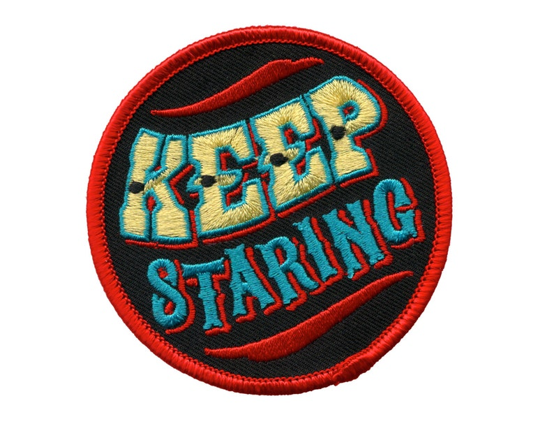 Keep Staring Patch  Sideshow Embroidered Patch Circus image 0