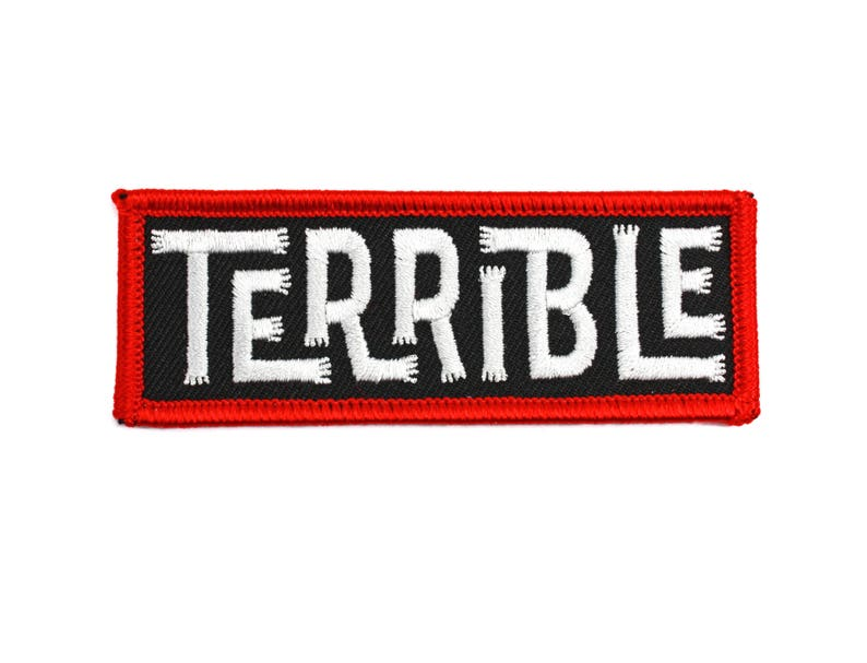 Terrible  Embroidered Patch Name Rocker Hand Drawn image 0