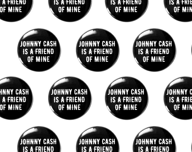 Johnny Cash Is A Friend Of Mine 1 Pin  Rockabilly image 0