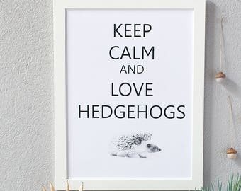 Scandinavian print - Keep Calm and Love Hedgehogs office decor - instant download - kids hedgehog gift - printable poster - nursery wall art
