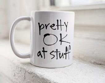 Mug - Pretty OK At Stuff