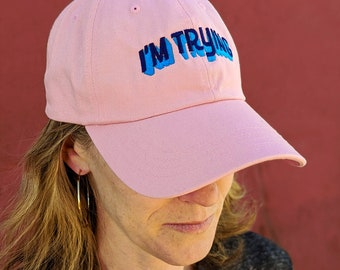 I'm Trying - pink hat