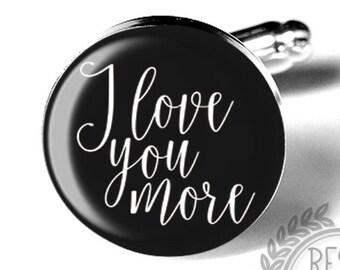 Wedding Cufflinks, I Love You More Wedding Cufflinks, Grooms Cufflinks, Fiance, Grooms Gift, Wedding Day, Custom Cufflinks, Anniversary