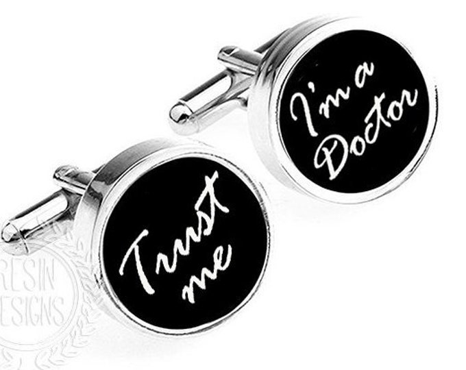 Trust Me I'm a Doctor Funny Cufflinks, Doctors Gift, Christmas Gift, Gift for Him, Boss Gift, Wedding Gift, Handmade Mens Accessories