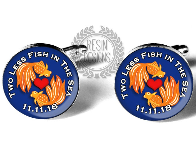 Two Less Fish in the Sea Cufflinks, Fiance Cufflinks, Wedding gift for Him, Grooms Gift, Fiance Gift, Anniversary Gift