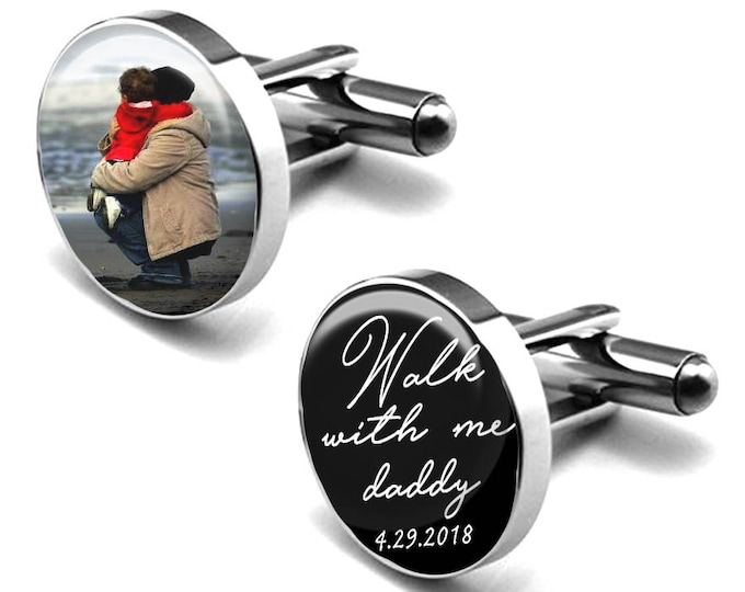 Custom Wedding Photo Cufflinks, Personalized Picture Cufflinks, Gift for Dad, Fathers Cufflinks, Walk With Me Daddy, Image Cufflinks