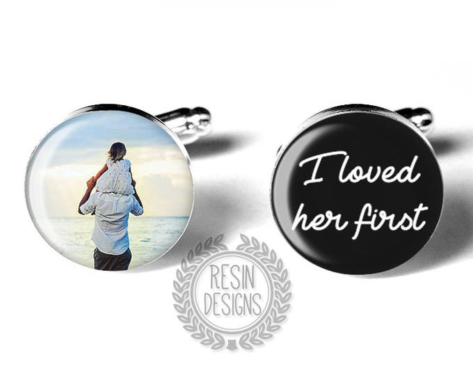 Photo Cufflinks, I Loved Her First Wedding Cufflinks, Father of the Bride Gift, Cuff Links for Dad, Custom Personalized Anniversary Gift