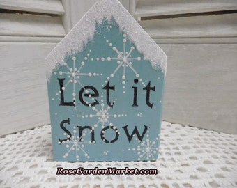 Let It Snow, Hand Cut Wood Block House.Hand Painted Snowflakes, Coastal Blue, Distress, Snow Glitter, Shelf Sitter, Tray Fillers