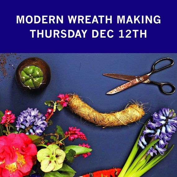 Workshop : Modern Wreath Making