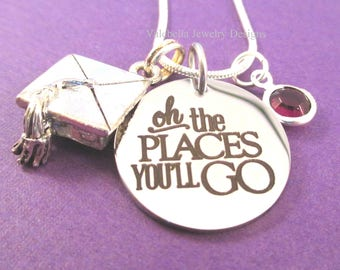 Graduation Necklace Oh the places you'll go saying inspirational CUSTOM necklace birthstone graduation high school college graduate gift
