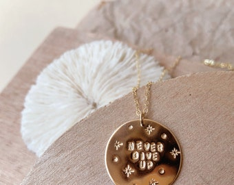 Never Give Up big gold filled disc necklace graduation encourage encouragement strength under fire woman power together