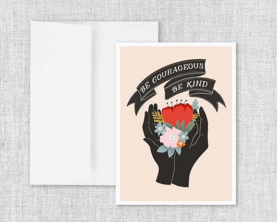 """""""Courageous and Kind"""" - Greeting Card"""