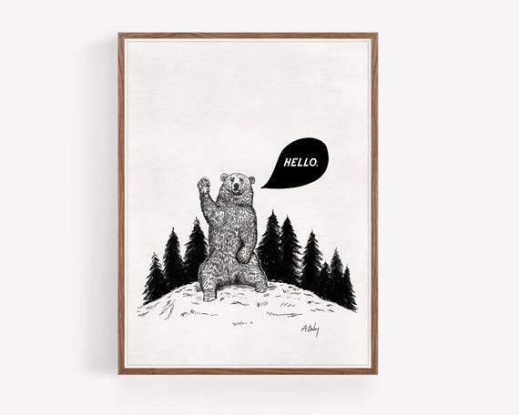 """Hello Bear"""