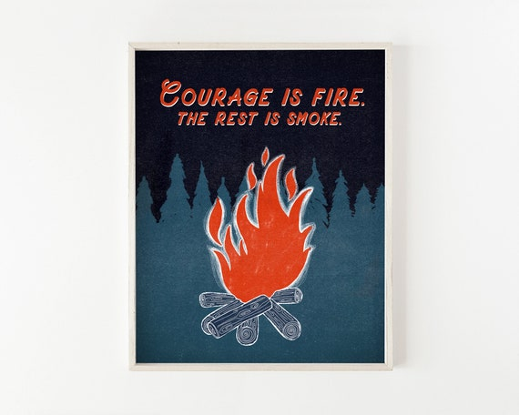 Courage is Fire - wall art print