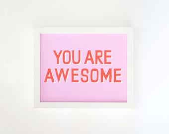 You Are Awesome - Affirmation Art Print - Lavender with Neon Rad Type