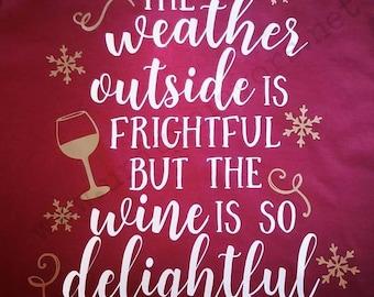Wetter draußen ist schrecklich, aber der Wein ist so herrlich Shirt. Weitere Farben erhältlich! T-Shirts, V-Ausschnitt, Sweatshirts und vieles mehr!