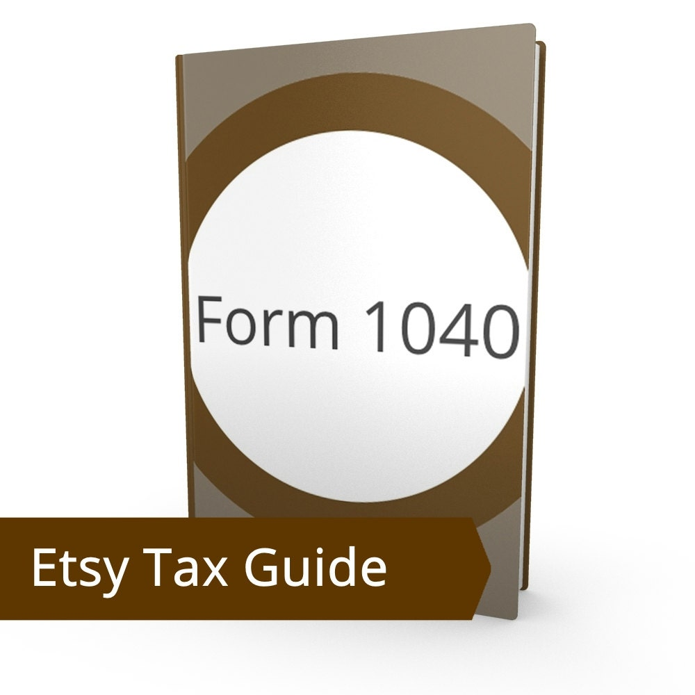 Form 1040 Etsy Tax Return Filing Taxes For Etsy Sellersdo Etsy