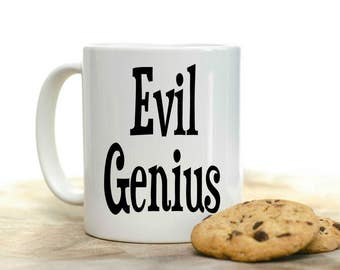 Evil Genius Coffee Mug | Unique Coffee Mug | Quote Mug | Coffee Mugs with Sayings | 11 oz Mug | Coffee Mug Gift | Geek Coffee Mug