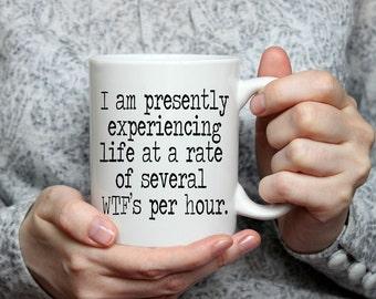 Experiencing Life Coffee Mug | Ceramic Coffee Mug | 11 oz Mug 15 oz Mug | Funny Coffee Mug | Coffee Mugs with Sayings