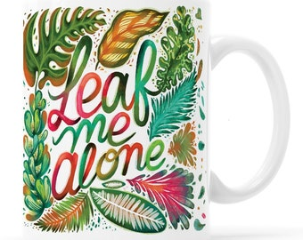 Plant Lady, Plantrovert, Leaf Me Alone, Plant Lady Mug, Leave Me Alone, Plant Introvert, Plant Dad, Plant Daddy, My Plants Are My Children