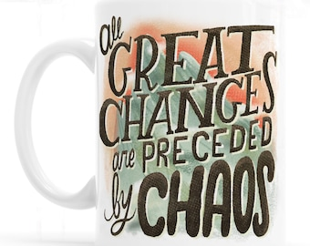 All Great Changes Are Preceded By Chaos Mountains Mug